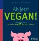 Ernst Walter Henrich, Gabriele Lendle: Ab jetzt vegan!