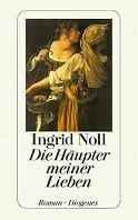 Ingrid Noll: Die Häupter meiner Lieben