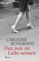 Caroline Bongrand: Das, was sie Liebe nennen
