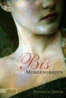 Stephenie Meyer: Bis(s) zum Morgengrauen