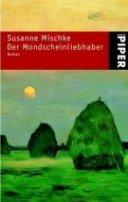 Susanne Mischke: Der Mondscheinliebhaber