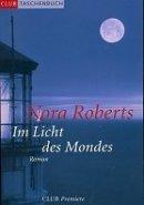 Nora Roberts: Im Licht des Mondes