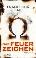 Francesca Haig: Das Feuerzeichen