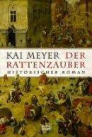 Kai Meyer: Der Rattenzauber