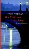 Fred Vargas: Bei Einbruch der Nacht