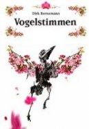 Dirk Bernemann: Vogelstimmen