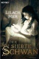Lilach Mer: Der siebte Schwan