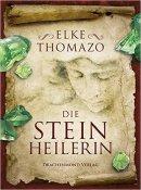 Elke Thomazo: Die Steinheilerin
