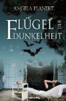 Angela Planert: Flügel der Dunkelheit