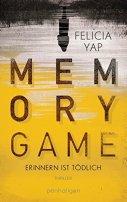Felicia Yap: Memory game. Erinnern ist tödlich