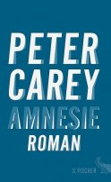 Peter Carey: Amnesie