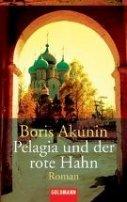 Boris Akunin: Pelagia und der rote Hahn
