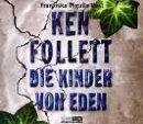 Ken Follett: Die Kinder von Eden