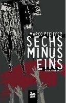 Marco Pfeiffer: Sechs minus eins