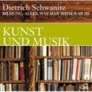 Dietrich Schwanitz: Kunst und Musik. Alles, was man wissen muss
