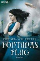 Victoria Schlederer: Fortunas Flug