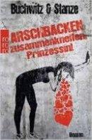 Rikje Stanze, Mirco Buchwitz: Arschbacken zusammenkneifen, Prinzessin!