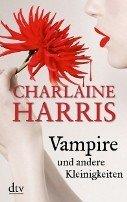 Charlaine Harris: Vampire und andere Kleinigkeiten