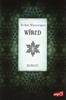 Robin Wasserman: Wired