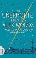 Gavin Extence: Das unerhörte Leben des Alex Woods