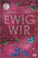 Janet Clark: Deathline. Ewig wir