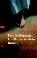 Faye Kellerman: Die Rache ist Dein