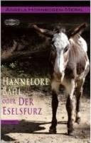 Angela Hornbogen-Merkl: Hannelore Bahl oder der Eselsfurz