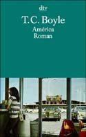 Tom Coraghessan Boyle: América
