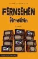 Alexander Emmerich: Fernsehen gernsehen