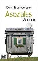 Dirk Bernemann: Asoziales Wohnen