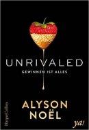 Alyson Noël: Unrivaled - Gewinnen ist alles