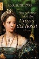 Jacqueline Park: Das geheime Buch der Grazia dei Rossi