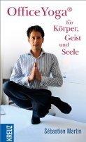 Sébastien Martin: Office Yoga für Körper, Geist und Seele