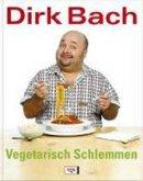 Dirk Bach: Vegetarisch schlemmen