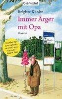 Brigitte Kanitz: Immer Ärger mit Opa