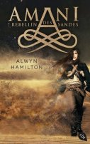 Alwyn Hamilton: Amani. Rebellin des Sandes