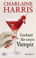 Charlaine Harris: Cocktail für einen Vampir