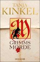 Tanja Kinkel: Grimms Morde
