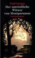 Fred Vargas: Der untröstliche Witwer von Montparnasse