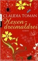 Claudia Toman: Hexendreimaldrei