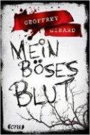 Geoffrey Girard: Mein böses Blut