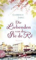 Gabriele Jaric: Die Liebenden von der Île de Ré