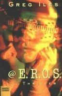 Greg Iles: @ E.R.O.S.