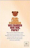 Jean-Louis Fournier: Wo fahren wir hin, Papa?