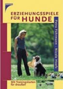 Petra Führmann, Nicole Hoefs: Erziehungsspiele für Hunde