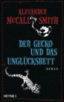 Alexander McCall Smith: Der Gecko und das Unglücksbett