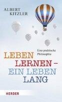 Albert Kitzler: Leben lernen - ein Leben lang