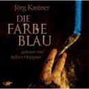 Jörg Kastner: Die Farbe Blau