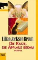 Lilian Jackson Braun: Die Katze, die Applaus bekam