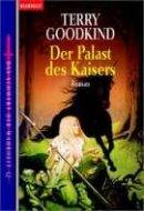 Terry Goodkind: Der Palast des Kaisers